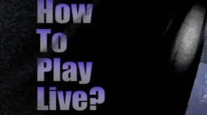 How To Play Live